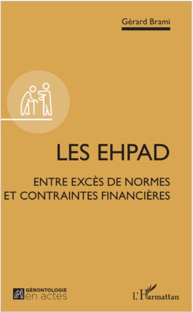 Gerard Brami Les EHPAD - entre excès de normes et contraintes financières